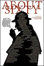 About Sixty: Why Every Sherlock Holmes Story is the Best - Christopher Redmond